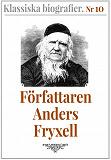 Cover for Klassiska biografier 10: Författaren Anders Fryxell – Återutgivning av text från 1881