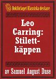 Cover for Stilettkäppen. Privatdetektiven Leo Carrings märkvärdiga upplevelser.  Återutgivning av text från 1927