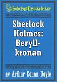 Cover for Sherlock Holmes: Äventyret med beryllkronan – Återutgivning av text från 1947