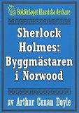 Cover for Sherlock Holmes: Äventyret med byggmästaren i Norwood – Återutgivning av text från 1930