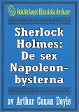 Cover for Sherlock Holmes: Äventyret med de sex Napoleonbysterna – Återutgivning av text från 1904
