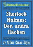 Cover for Sherlock Holmes: Äventyret med den andra fläcken – Återutgivning av text från 1930
