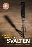 Cover for Svälten : Hungeråren som formade Sverige