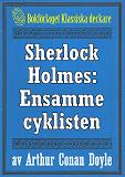 Cover for Sherlock Holmes: Äventyret med den ensamme cyklisten – Återutgivning av text från 1904