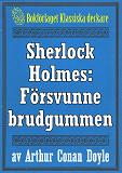 Cover for Sherlock Holmes: Äventyret med den försvunne brudgummen – Återutgivning av text från 1947