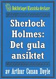 Cover for Sherlock Holmes: Äventyret med det gula ansiktet – Återutgivning av text från 1947