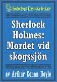 Cover for Sherlock Holmes: Äventyret med det hemlighetsfulla mordet vid skogssjön – Återutgivning av text från 1947