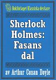 Cover for Sherlock Holmes: Fasans dal – Återutgivning av text från 1915