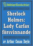 Cover for Sherlock Holmes: Lady Frances Carfax försvinnande – Återutgivning av text från 1915