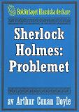 Cover for Sherlock Holmes: Problemet – Återutgivning av text från 1918