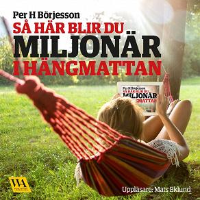 Cover for Så här blir du miljonär i hängmattan