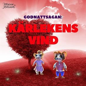 Cover for Musse & Helium - Godnattsaga - Kärlekens vind