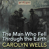 Cover for The Man Who Fell Through the Earth