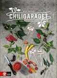 Cover for Chiligaraget : Från frö till hotsauce