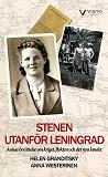 Cover for Stenen utanför Leningrad : Annas berättelse om kriget, flykten och det nya landet