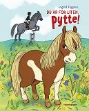 Cover for Du är för liten, Pytte!