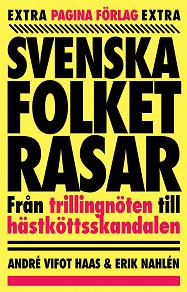Cover for Svenska folket rasar : från trillingnöten till hästköttsskandalen