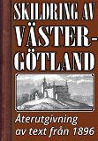 Cover for Skildring av Västergötland år 1896 – Återutgivning av historisk text