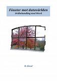 Cover for Fönster mot datavärlden Ordbehandling med Word