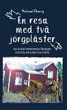 Cover for En resa med två jörgplåster - en äventyrsroman för barn som gillar djur och chips