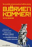 Cover for Björnen kommer! Om ryssrädsla, mönsterseende och militära misstag