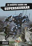 Cover for 13 svarta sagor om superskurkar