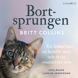 Cover for Bortsprungen: En älskad katt, en hemlös man och deras osannolika resa
