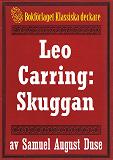 Cover for Skuggan. Privatdetektiven Leo Carrings märkvärdiga upplevelser. Återutgivning av text från 1935