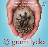 Cover for 25 gram lycka: Ninna - en liten igelkott med ett stort hjärta