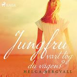 Cover for Jungfru vart tog du vägen?