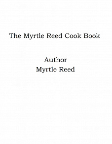Cover for The Myrtle Reed Cook Book