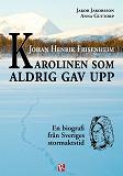 Cover for Johan Henrik Frisenheim - Karolinen som aldrig gav upp