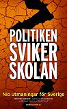 Cover for Politiken sviker skolan  - Nio utmaningar för Sverige