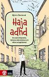 Cover for Haja ADHD: om nuets förbannelse, hjärnans skärmsläckare och vikten av dagdrömmeri