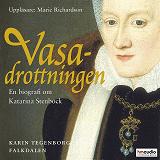 Cover for Vasadrottningen. En biografi över Katarina Stenbock