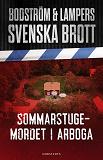 Cover for Svenska brott - Sommarstugemordet i Arboga