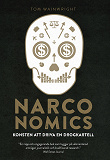 Cover for Narconomics: konsten att driva en drogkartell