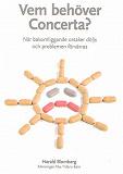 Cover for Vem behöver Concerta - när bakomliggande orsaker döljs och problemen förvärras