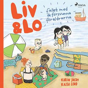 Cover for Liv och Lo. Fallet med de försvunna föräldrarna