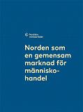 Cover for Norden som en gemensam marknad för människohandel