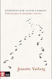 Cover for Människan har alltid vandrat : folkvandringar och vändpunkter i historien
