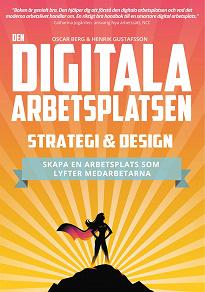 Cover for Den digitala arbetsplatsen - Strategi och design: Skapa en arbetsplats som lyfter medarbetarna