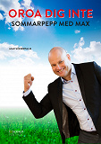 Cover for OROA DIG INTE - Sommarpepp med Max