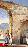 Cover for Väggarnas vittnesbörd : Graffiti och inskrifter berättar om livet i Romarriket
