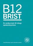 Cover for B12 brist - en vanlig orsak till många sjukdomssymtom