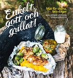 Cover for Enkelt, gott och grillat! : mat för sköna, lata dagar
