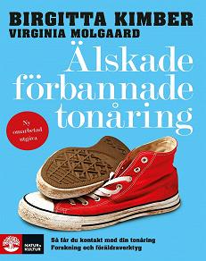 Cover for Älskade förbannade tonåring : så får du kontakt med din tonåring - forskning och föräldraverktyg