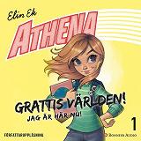 Cover for Athena. Grattis världen! Jag är här nu!