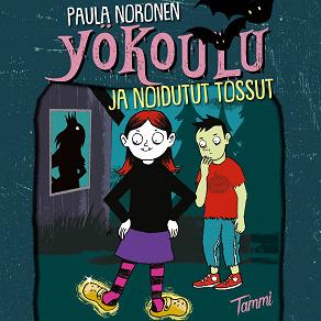 Cover for Yökoulu ja noidutut tossut
