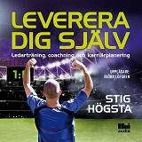 Cover for Leverera dig själv : ledarträning, coachning och karriärplanering